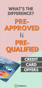Difference between pre-approved and pre-qualified credit card offers
